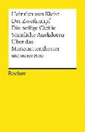 Der Zweikampf / Die heilige Cäcilie / Sämtliche Anekdoten / Über das Marionettentheater und andere Prosa