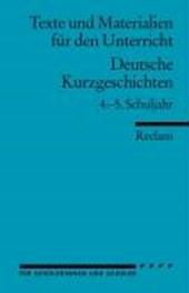 Deutsche Kurzgeschichten. 4.-5. Schuljahr