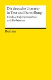Die deutsche Literatur 14 / Expressionismus und Dadaismus