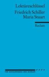 Maria Stuart. Lektüreschlüssel für Schüler