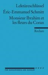 Monsieur Ibrahim et les fleurs du Coran. Lektüreschlüsssel für Schüler