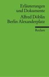 Berlin Alexanderplatz. Erläuterungen und Dokumente