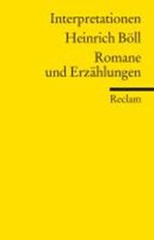 Interpretationen: Heinrich Böll. Romane und Erzählungen