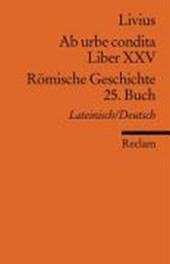Ab urbe condita. Liber XXV /Römische Geschichte. 25. Buch