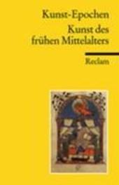 Kunst-Epochen 02. Kunst des frühen Mittelalters