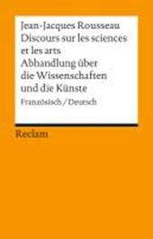 Discours sur les sciences et les arts/Abhandlung über die Wissenschaften und die Künste
