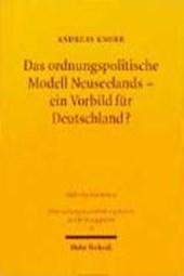 Das ordnungspolitische Modell Neuseelands, ein Vorbild für Deutschland?