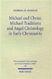 Michael and Christ: Michael Traditions and Angel Christology in Early Christianity
