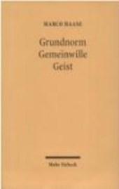 Grundnorm - Gemeinwille - Geist