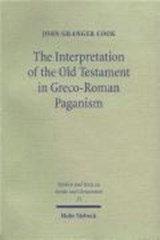 The Interpretation of the Old Testament in Greco-Roman Paganism | John Granger Cook |