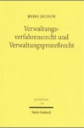 Verwaltungsverfahrensrecht und Verwaltungsprozessrecht