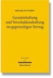 Garantiehaftung und Verschuldenshaftung im gegenseitigen Vertrag