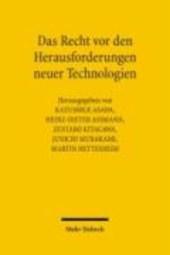 Das Recht vor den Herausforderungen neuer Technologien