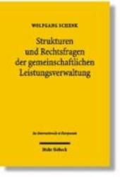 Strukturen und Rechtsfragen der gemeinschaftlichen Leistungsverwaltung