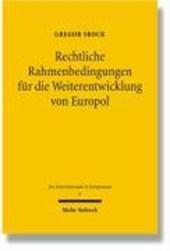 Rechtliche Rahmenbedingungen für die Weiterentwicklung von Europol