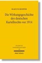 Die Wirkungsgeschichte des Deutschen Kartellrechts vor