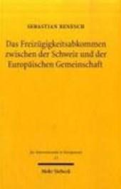 Das Freizügigkeitsabkommen zwischen der Schweiz und der Europäischen Gemeinschaft