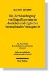 """Die """"Berücksichtigung"""" von Eingriffsnormen im deutschen und englischen internationalen Vertragsrecht"""