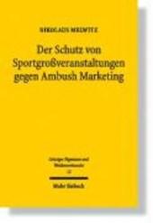 Der Schutz von Sportgroßveranstaltungen gegen Ambush Marketing