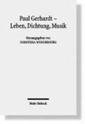 Paul Gerhardt - Dichtung, Theologie, Musik