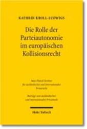 Die Rolle der Parteiautonomie im europäischen Kollisionsrecht