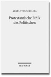 Protestantische Ethik des Politischen