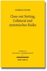 Close-out Netting, Collateral und systemisches Risiko | Florian Fuchs |