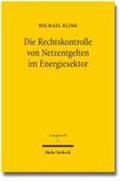 Die Rechtskontrolle von Netzentgelten im Energiesektor