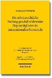 Die arbeitsrechtliche Stellung geschäftsführender Organmitglieder im Internationalen Privatrecht