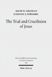 The Trial and Crucifixion of Jesus | David W. Chapman |