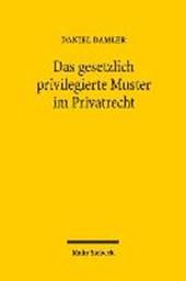 Das gesetzlich privilegierte Muster im Privatrecht