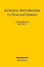 Juristische Methodenlehre in China und Ostasien