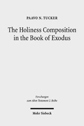 The Holiness Composition in the Book of Exodus
