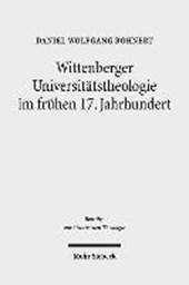Wittenberger Universitätstheologie im frühen 17. Jahrhundert
