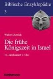 Biblische Enzyklopädie 03. Die frühe Königszeit in Israel