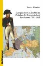 Europäische Geschichte im Zeitalter der Französischen Revolution 1789 -