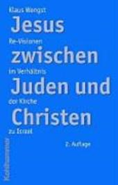 Jesus zwischen Juden und Christen