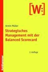 Strategisches Management mit der Balanced Scorecard | Armin Müller |