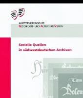Serielle Quellen in südwestdeutschen Archiven