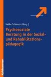 Psychosoziale Beratung in der Sozial- und Rehabilitationspädagogik