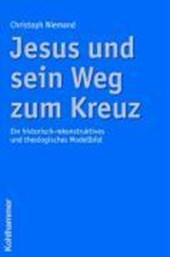 Jesus und sein Weg zum Kreuz