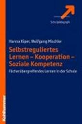 Selbstreguliertes Lernen - Kooperation - Soziale Kompetenz
