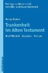 Trunkenheit im Alten Testament