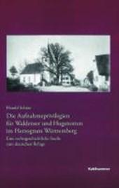 Die Aufnahmeprivilegien für Waldenser und Hugenotten im Herzogtum Württemberg