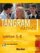Tangram aktuell 1. Kursbuch und Arbeitsbuch, Lektion 5 -