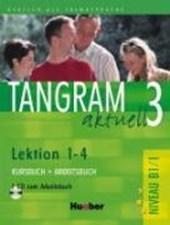 Tangram aktuell 3. Lektionen 1-4. Kursbuch und Arbeitsbuch mit CD