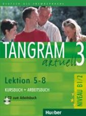 Tangram aktuell 3. Lektionen 5-8. Kursbuch und Arbeitsbuch mit CD