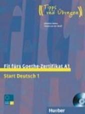 Start Deutsch 1. Fit fürs Goethe-Zertifikat A1
