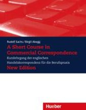 A Short Course in Commercial Correspondence. Neubearbeitung. Lehrbuch | Rudolf Sachs |