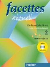 Facettes aktuell 2. Lehr- und Arbeitsbuch mit integrierter Audio-CD - Schulbuchausgabe